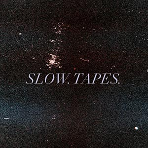 300 Slow Tapes