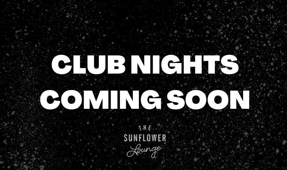 club nights coming soon